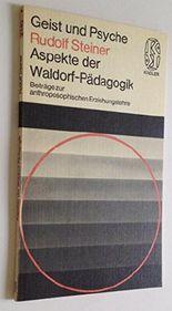 Aspekte der Waldorf-Pädagogik