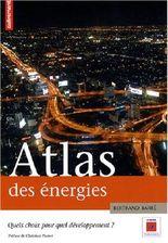 Atlas des énergies : Quel choix pour quel développement ?
