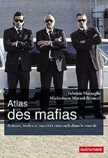 Atlas des mafias : Acteurs, trafics et marchés criminels dans le monde
