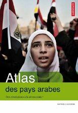 Atlas des pays arabes : Des révolutions à la démocratie ?