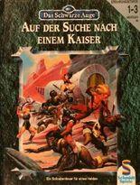 Auf der Suche nach einem Kaiser. Ein Solo-Abenteuer der Erfahrungsstufen 4-7 für 1 Helden ab 14 Jahren