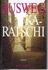 Ausweg Karatschi. Roman