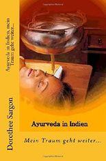 Ayurveda in Indien, mein Traum geht weiter...