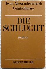 Die Schlucht. Bd. 1