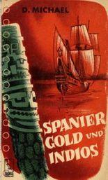 Spanier, Gold und Indios
