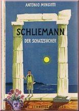 Schliemann, der Schatzsucher