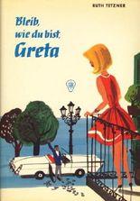 Bleib, wie du bist, Greta