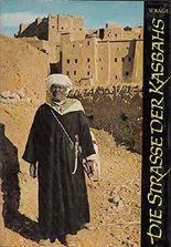 Die Strasse der Kasbahs. Unter den Berbern Südmarokkos