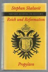 Reich und Reformation (Propyläen. Bibliothek des Geschichte)