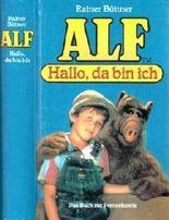 Rainer Büttner: Alf, hallo da bin ich