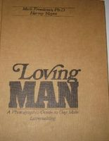 Loving Man: A Photographic Guide to Gay Male Lovemaking