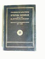 Stefan George und die Blätter für die Kunst. Deutsche Geistesgeschichte seit 1890.
