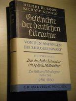 Die deutsche Literatur im späten Mittelalter: Zerfall und Neubeginn. Erster Teil: 1250-1350