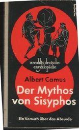 Der Mythos von Sisyphos. Ein Versuch uber das Absurde. Mit Einem kommentierenden Essay. (Rowholts Deutsche Enzyklopadie. Sachgebiet. Philosophie.)