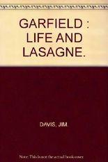 GARFIELD : LIFE AND LASAGNE.
