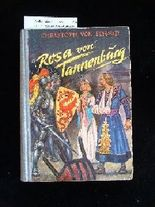 Rosa von Tannenburg. Die Geschichte von einem heldenhaften Ritterfräulein. 1. Auflage.