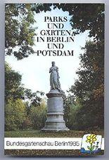 Parks und Gärten in Berlin und Potsdam. Bundesgartenschau 1985.
