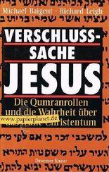 Verschlußsache Jesus. Die Qumranrollen und die Wahrheit über das frühe Christentum aus dem Nachlaß Gerhard Löwenthal
