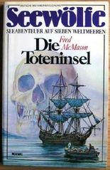 Die Toteninsel (Seewölfe - Seeabenteuer auf sieben Weltmeeren)
