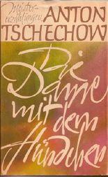 Anton Tschechow: Die Dame mit dem Hündchen - Meistererzählungen