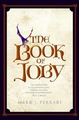 [The Book of Joby] (By: Mark J. Ferrari) [published: September, 2007]