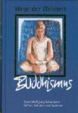 Wege der Weisheit - Buddhismus