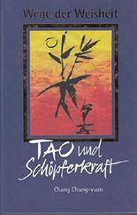 Wege der Weisheit: Tao und Schöpferkraft