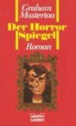 Der Horror-Spiegel : Roman.