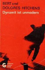 Dynamit ist unmodern - Kriminalroman