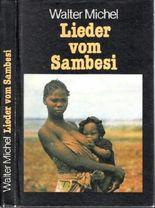 Lieder vom Sambesi : Impressionen aus d. Volksrepublik Moçambique.