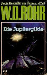 W.D.ROHR-Taschenbuch Bd. 35, DIE JUPITERGILDE (Utopia Bestseller aus Raum und Zeit)