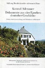 Konrad Adenauer - Dokumente aus vier Epochen deutscher Geschichte