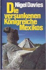 Die versunkenen Königreiche Mexikos