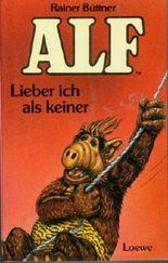 Alf Lieber ich als keiner