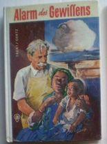Alarm des Gewissens.( 3 Jugendbücher in einem Band) Albert Schweitzer ein Mann der guten Tat, Alle sind Brüder! Das Leben und Werk von Henri Dunat, Gründer des Roten Kreuzes Engel in Uniform Leben und Werk dreier unvergeßlicher Frauen: Florence Nightingal