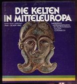 Die Kelten in Mitteleuropa Kultur, Kunst, Wirtschaft - Salzburger Landesausstellung 1. Mai bis 30. September 1980 im Keltenmuseum Hallein Österreich