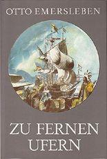 Zu fernen Ufern. Entdeckungen im 17. und 18. Jahrhundert