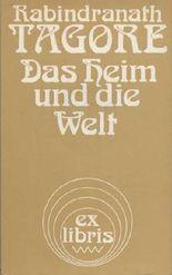 Das Heim und die Welt. Roman. Deutsch von Helene Meyer-Franck.