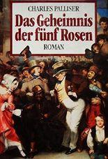 Das Geheimnis der fünf Rosen - Roman