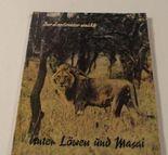 Der Zoodirektor erzählt: Unter Löwen und Masai