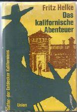 Das kalifornische Abenteuer. Sutter - Johann A. Sutter (Suter) - Entdecker - Goldsucher - General