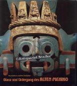 Glanz und Untergang des Alten Mexiko. Ausstellungskatalog.