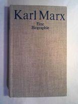 Karl Marx. Eine Biographie