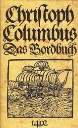 Christoph Columbus - Das Bordbuch 1492