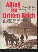 Grube Alltag im Dritten Reich so lebten die Deutschen 1933-1945