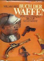 Buch der Waffen von der Steinzeit bis zur Gegenwart.