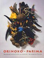 Orinoko-Parima. Indianische Gesellschaften aus Venezuela - Die Sammlung Cisneros
