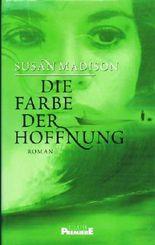 Die Farbe der Hoffnung. Roman. Aus dem Englischen von Regina Rawlinson und Anne Rademacher.