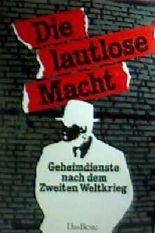 Die lautlose Macht - Geheimdienste nach dem zweiten Weltkrieg - Band 2 [mit zahlreichen Schwarzweiß-Dokumentaraufnahmen] (Dokumentarbericht)
