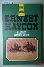 Blutrot war die Weide. Ein klassischer Western-Roman